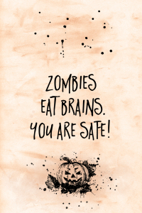 Picture no: 12013143 Halloween ZOMBIES EAT BRAIN - YOU ARE SAFE Created by: Melanie Viola
