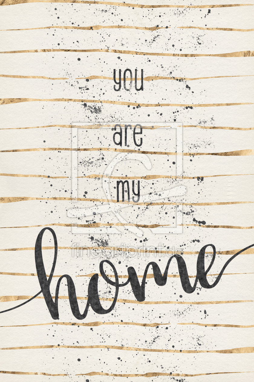 Bild-Nr.: 11951689 TEXT ART You are my home erstellt von Melanie Viola