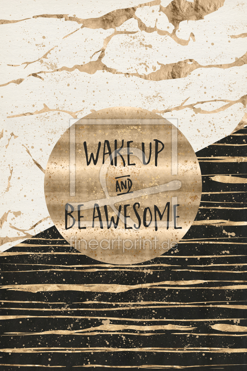 Bild-Nr.: 11999246 GRAFIKKUNST Wake up and be awesome erstellt von Melanie Viola