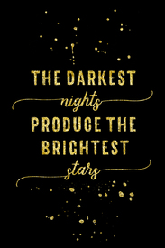 Bild-Nr: 11955443 The darkest nights produce the brightest stars Erstellt von: Melanie Viola