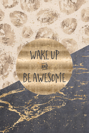 Bild-Nr: 11957640 GRAPHIC ART Wake up and be awesome Erstellt von: Melanie Viola